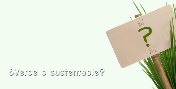 verde o sustentable